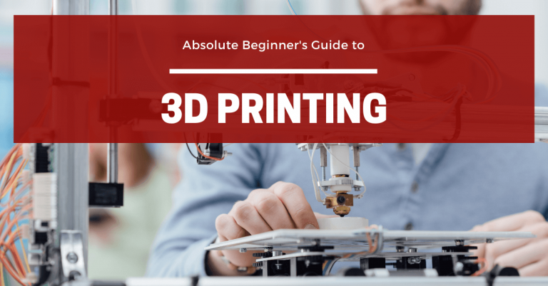 3D printing for absolute beginners